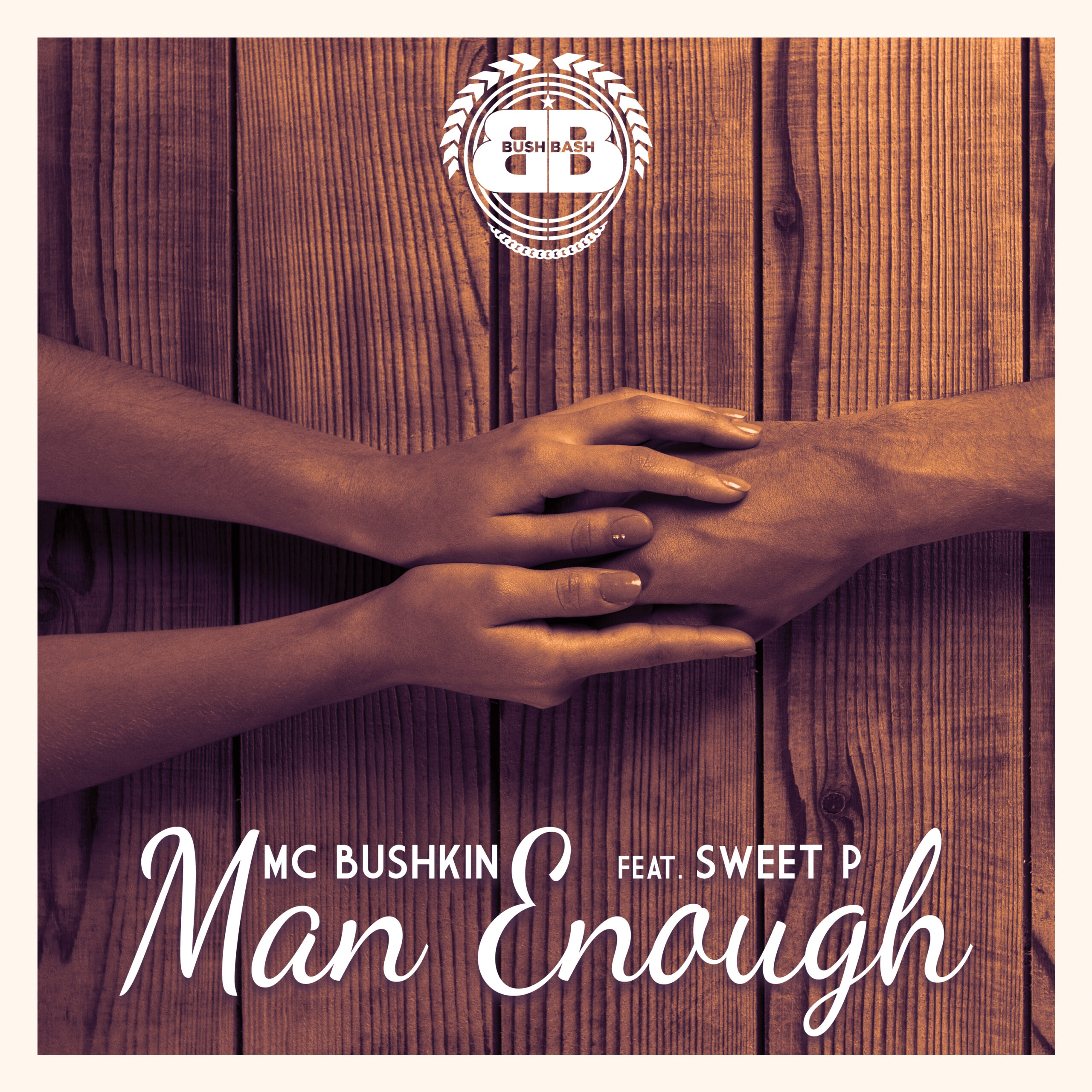 MC Bushkin x Sweet P – Man Enough
